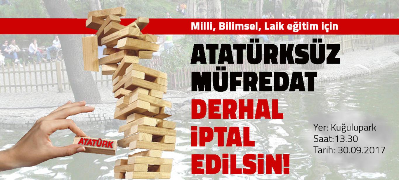 Atatürksüz Müfredat Derhal İptal Edilsin!