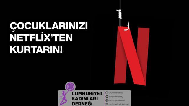 Cumhuriyet Kadınlarından Tüm Annelere Çağrı: Netflix'ten Kurtulun!
