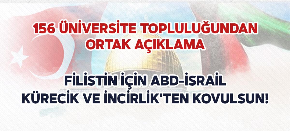 156 Üniversite Topluluğundan Çağrı: Filistin İçin ABD-İsrail Kürecik ve İncirlik